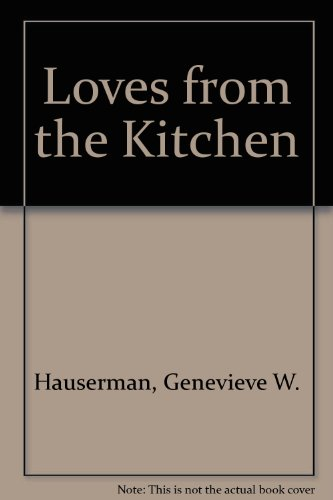 Loves from the Kitchen: Genevieve Wittenbrook Hauserman