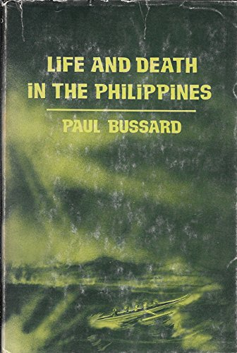 Life and Death in the Philippines: Bussard, Paul