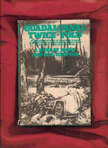Guadalcanal Twice-Told: J. Murray Jophns & Bill Compton