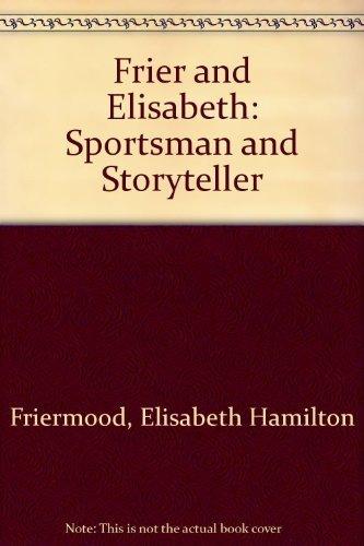 9780533037117: Frier and Elisabeth, Sportsman and Storyteller
