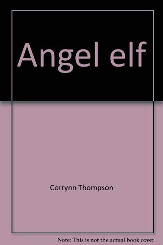Angel Elf: Thompson, Corrynn