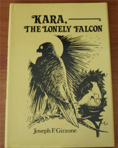 9780533039715: Kara, the lonely falcon