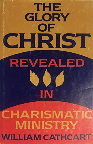 9780533039753: The glory of Christ revealed in charismatic ministry