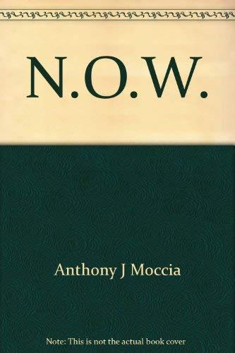 N.O.W.: Never!: Moccia, Anthony J.