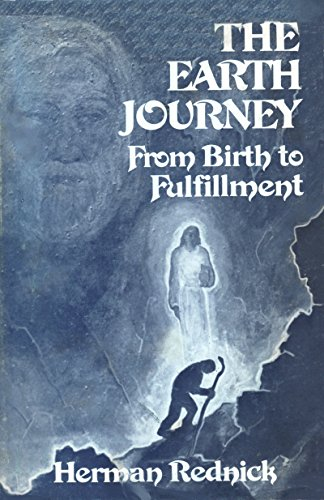 The Earth Journey: From Birth to Fulfillment: Herman Rednick