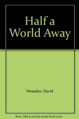 Half a World Away: Wesseler, David