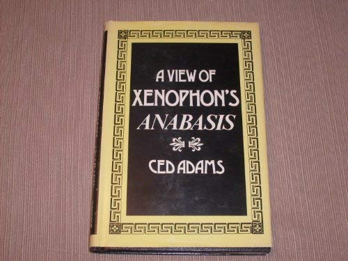 A view of Xenophon's Anabasis: Adams, Ced