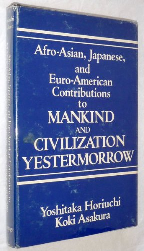 9780533044863: Afro-Asian, Japanese, and Euro-American contributions to mankind and civilization yestermorrow