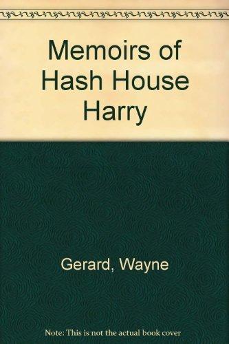 The Memoirs of Hash House Harry: Wayne Gerard (hash House Harry0