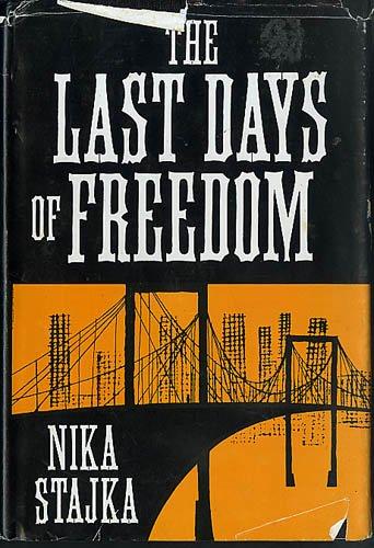 The last days of freedom: Stajka, Nika