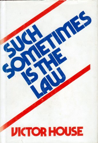Such sometimes is the law: House, Victor