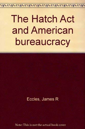 9780533047789: The Hatch Act and the American bureaucracy