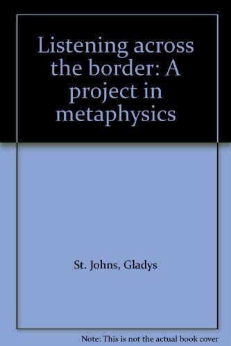 9780533047970: Listening across the border: A project in metaphysics