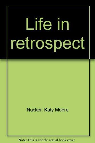 Life in retrospect: Nucker, Katy Moore