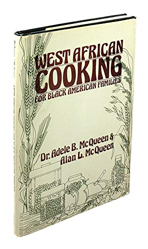 West African Cooking for Black American Families: McQueen, Adele B. and Alan L.