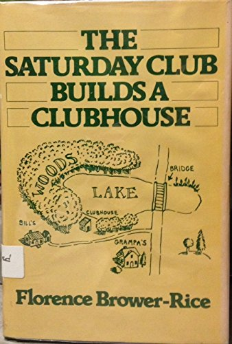 The Saturday Club Builds A Clubhouse: Florence Brower-Rice