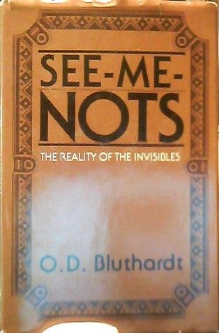 9780533052493: SEE-ME-NOTS: The Reality of the Invisibles
