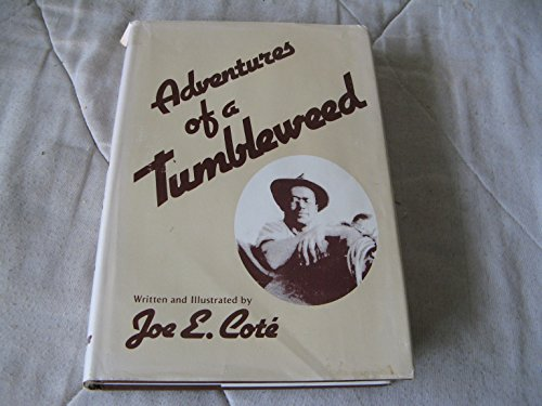 Adventure of a Tumbleweed: Cote, Joe E.