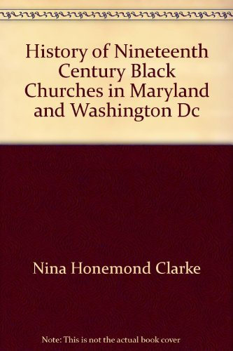 9780533053667: History of the nineteenth-century black churches in Maryland and Washington, D.C