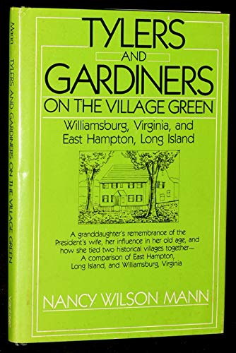 Tylers and Gardiners on the village green: Williamsburg, Virginia, and East Hampton, Long Island: ...