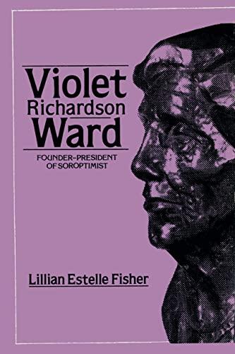 9780533055630: Violet Richardson Ward: Founder-President of Soroptimist