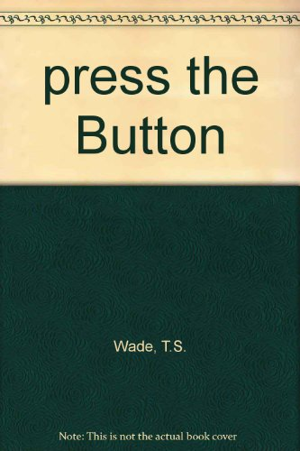 9780533058037: 'Press' The Button