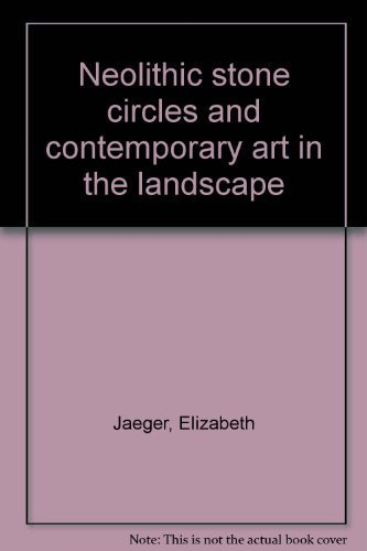 9780533058310: Neolithic stone circles and contemporary art in the landscape