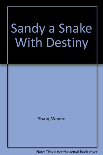 Sandy a Snake With Destiny (053306001X) by Wayne Shaw