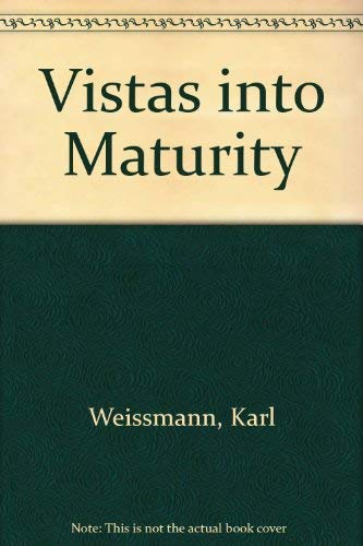Vistas into Maturity: Weissmann, Karl