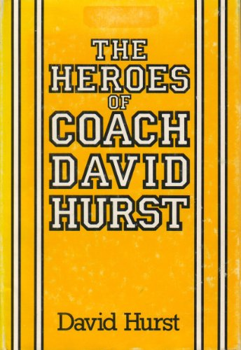 9780533061143: The heroes of Coach David Hurst
