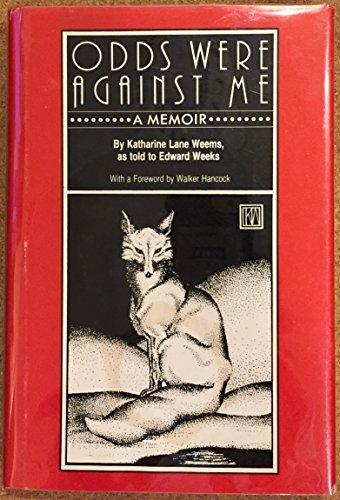 Odds Were Against Me - A Memoir: Weems, Katherine L.