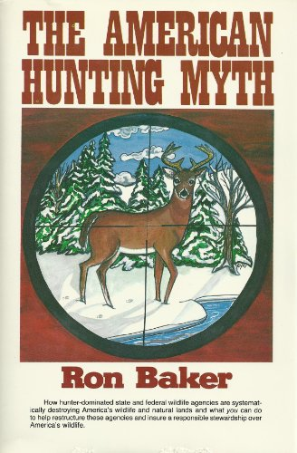 The American Hunting Myth + TO HELL WITH HUNTING