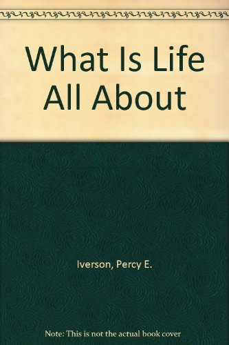 9780533065110: What Is Life All About