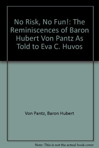 9780533066384: No Risk, No Fun!: The Reminiscences of Baron Hubert Von Pantz As Told to Eva C. Huvos