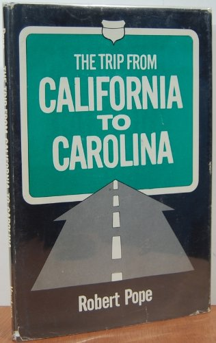 The trip from California to Carolina (053306743X) by Robert Pope