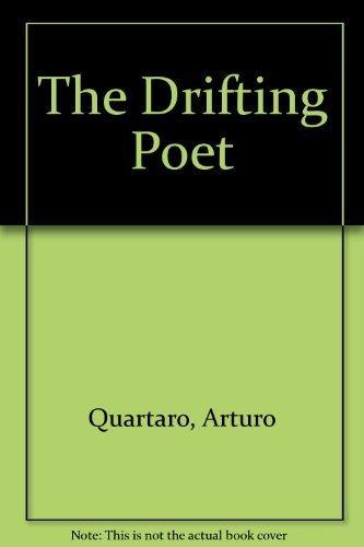 The Drifting Poet.: Quartaro, Arturo.