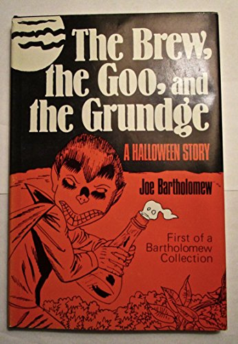 Brew the Goo and the Grunge: A Halloween Story: Bartholomew, J