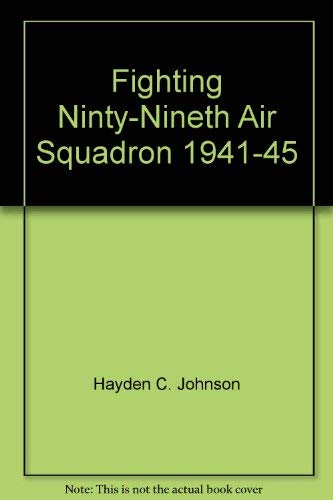 Fighting 99th Air Squadron 1941-45, The