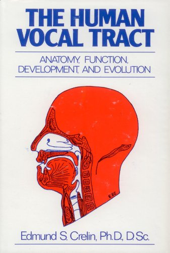 The human vocal tract: Anatomy, function, development,: Crelin, Edmund S