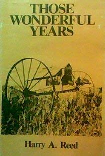 Those Wonderful Years: Reed, Harry A.