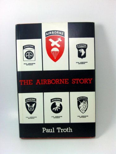 The Airborne Story: An Old Soldier's Sketchbook: Troth, Paul