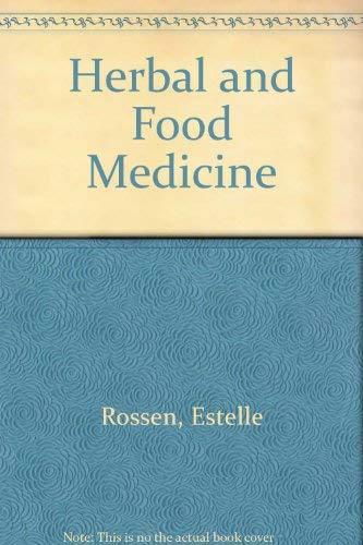 Herbal and Food Medicine: Rossen, Estelle