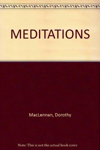 Meditations: MacLennan, Dorothy