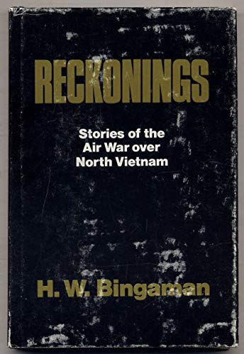 RECKONINGS; STORIES of the AIR WAR over NORTH VIETNAM *: BINGAMAN, H. H.