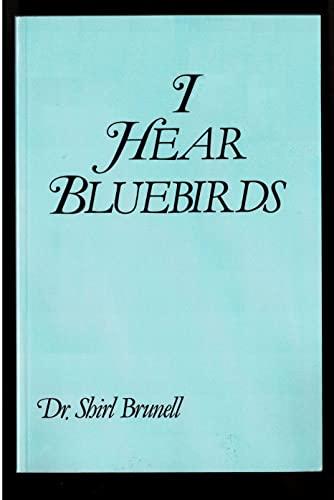 I Hear Bluebirds: Brunell, Shirl