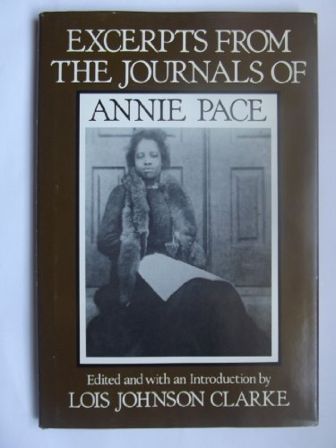 Excerpts from the Journals of Annie Pace: Pace, Annie