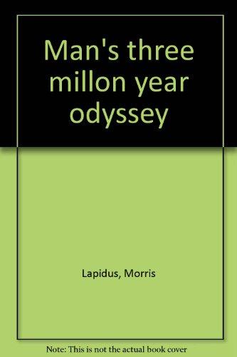 9780533080588: Man's three millon year odyssey