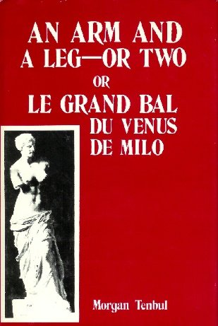 AN ARM AND A LEG OR TWO OR LE GRAND BAL DU VENUS DE MILO: Tenbul, Morgan