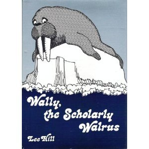 9780533084012: Wally, the Scholarly Walrus