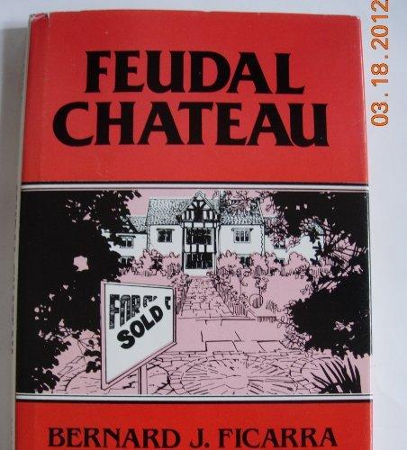 Feudal Chateau: Bernard J. Ficarra